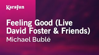 Karaoke Feeling Good (Live David Foster & Friends) - Michael Bublé *