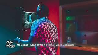 Mr. Vegas x Ride Di Vibes - Lean Wid It (Dubplate)