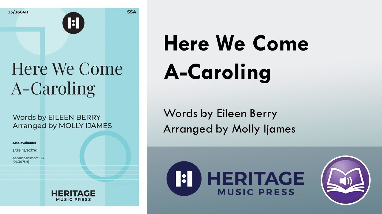 Here We come A-Caroling (SSA) - arr  Molly Ijames, Eileen Berry