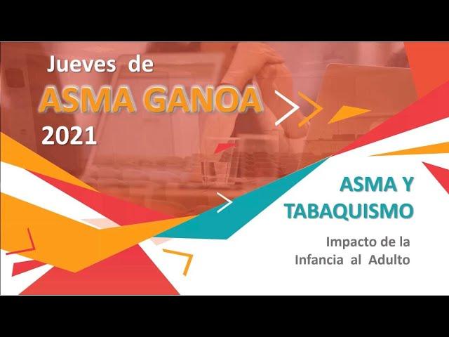 Jueves de ASMA: Asma y Tabaquismo. Impacto de la Niñez al Adulto