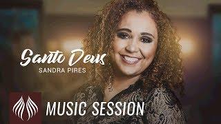 Sandra Pires l Santo Deus [MUSIC SESSION]
