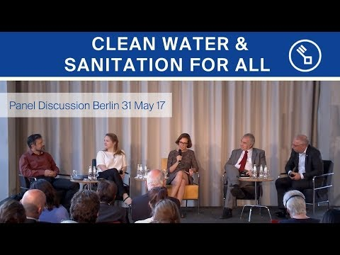 Clean Water and Sanitation for All - Panel Discussion Berlin 31 May 17