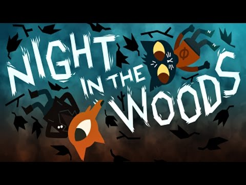 NIGHT IN THE WOODS - DANK Nature! #1 (Let's Play)