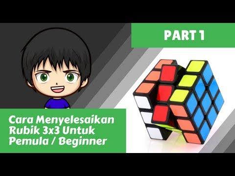 Cara Menyelesaikan Rubik 3x3 Untuk Pemula Part 1 Youtube