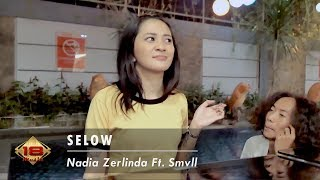 Download Mp3 Selow - Nadia Zerlinda Ft. Deka Smvll