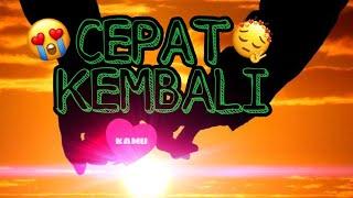Download lagu Vidio lirik lagu BEAGE, CEPAT KEMBALI 😆😆😉