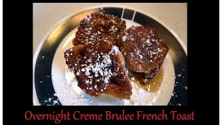 Overnight Creme Brulee French Toast - Fast, Easy, & Delicious Pinterest Recipe