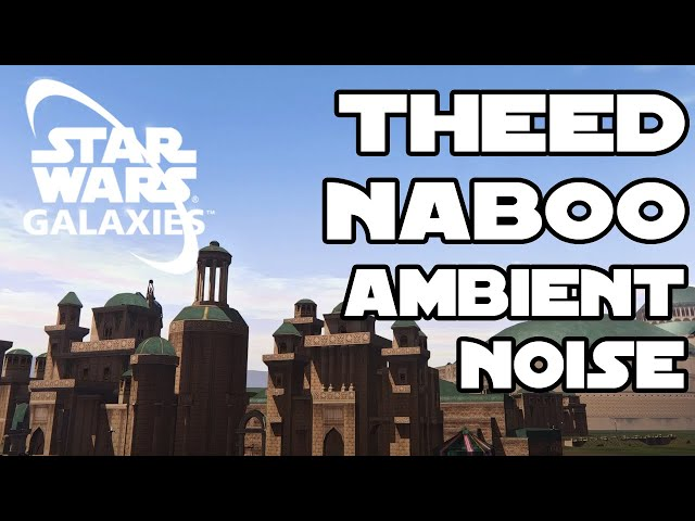 Ambient Noise - Theed, Naboo (Star Wars Galaxies)