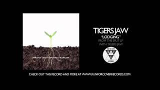 Tigers Jaw - Lodging (Official Audio)