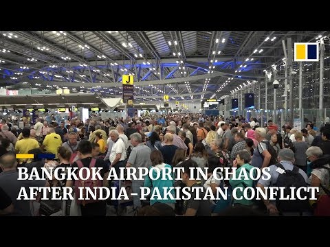 Bangkok airport in chaos after India-Pakistan conflict