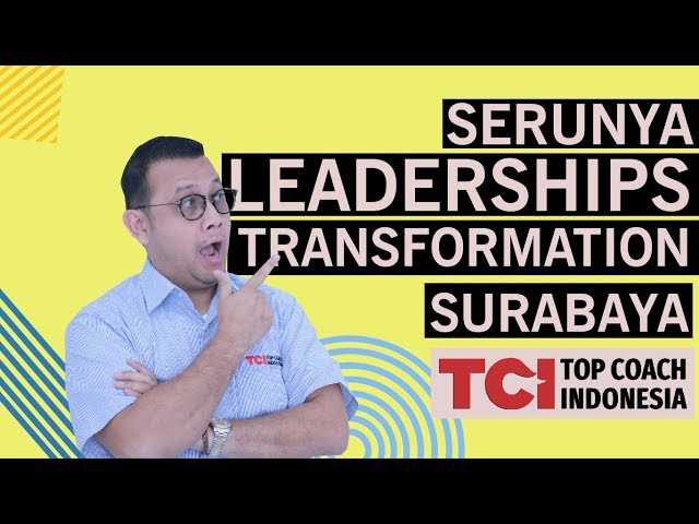 SERUNYA EVENT LEADERSHIP TRANSFORMATION SURABAYA! Tom MC Ifle : INDONESIA's #1 Business Coach