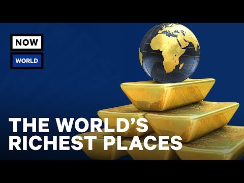 What Are the Richest Places in the World? | NowThis World