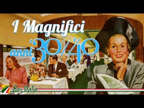 I magnifici anni 30 e 40 - Le più belle canzoni italiane