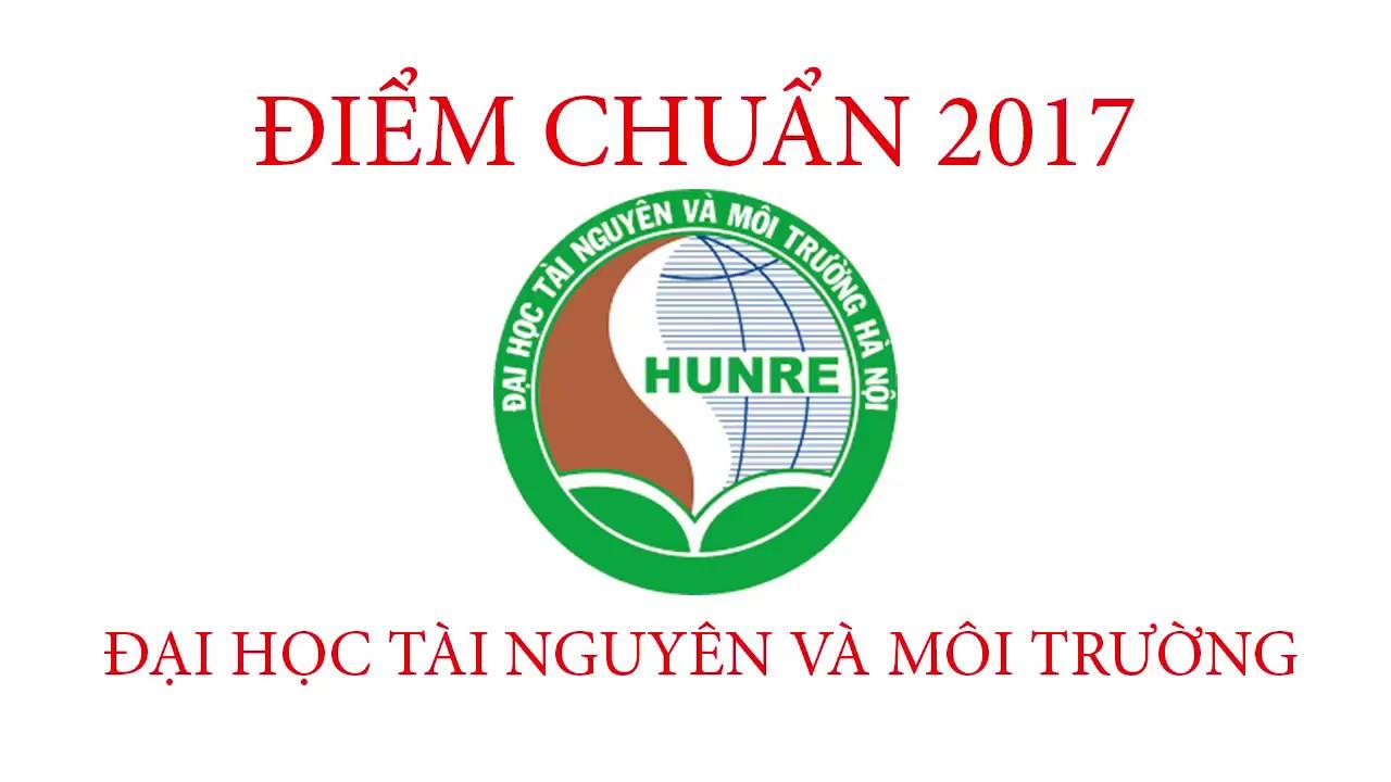 Điểm chuẩn 2017 Đại học Tài Nguyên Môi Trường TPHCM