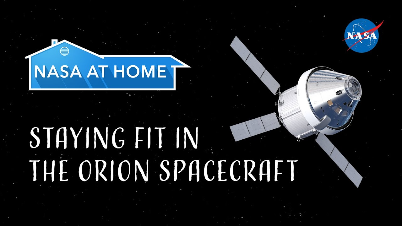 #NASAatHome: Staying Fit In the Orion Spacecraft - NASA Video