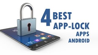 4 Best App Lock Apps For Android | 2017