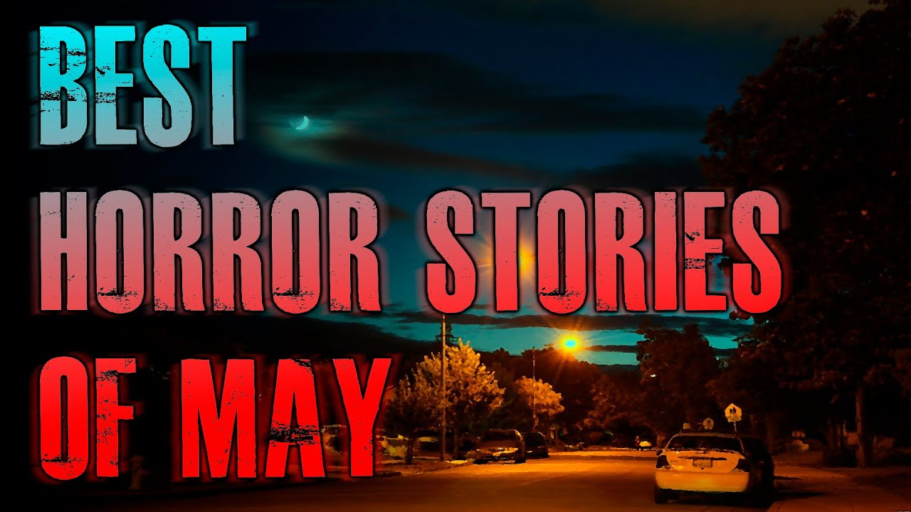 BEST Horror Stories Of MAY | Catfish, Craigslist, Creepy ...
