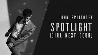 John Splithoff Spotlight Girl Next Door.mp3