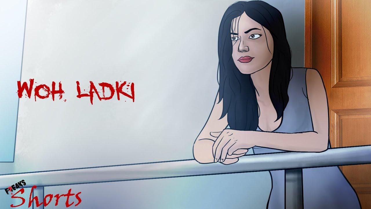 SF Shorts : Woh Ladki   Horror Stories in Hindi 🔥🔥