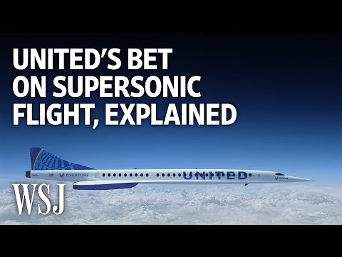 United Airlines' Bet on Supersonic Flight Faces Financial, Tech Hurdles | WSJ