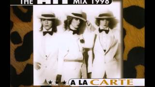 A La Carte - The Hit Mix 1998 - The Hit Mix 1998 (Radio Edit)