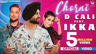 CHORNI  (OFFICIAL VIDEO) D CALI Ft IKKA | Showkidd | Teena Chhetri | Latest Punjabi Song 2020