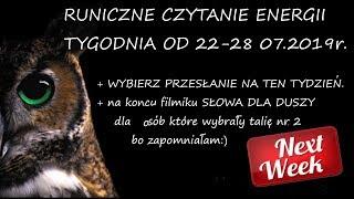 Runiczne Czytanie Energii Tygodnia Od 22 Do 28 Lipca 2019r WYBIERZ PRZESLANIE.
