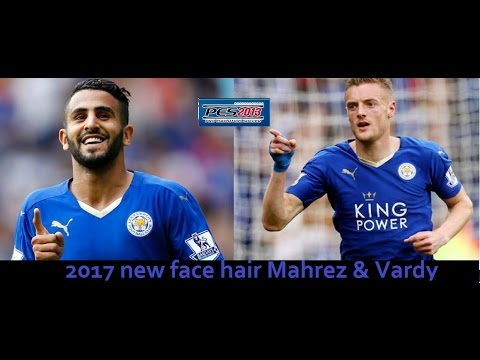 نتيجة بحث الصور عن ‪PES 2013• RIYAD MAHREZ & JAMIE VARDY • NEW FACE & HAIR 2017 •‬‏