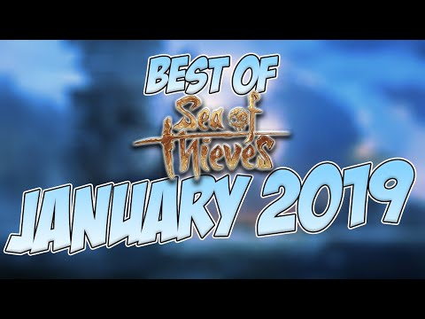 January Highlights Sea Of Thieves 2019