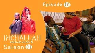 INCHALLAH, Mounass Ak Sey Bi - Saison 1 - épisode 10 **VOSTFR**