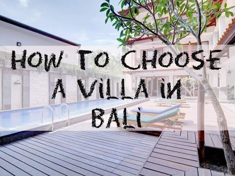 How to Choose a Villa in Bali