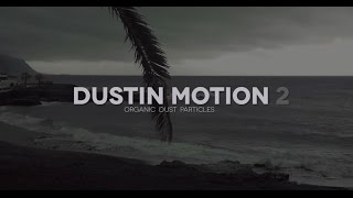 Dust in Motion 2: Organic Dust - Motes - Particles