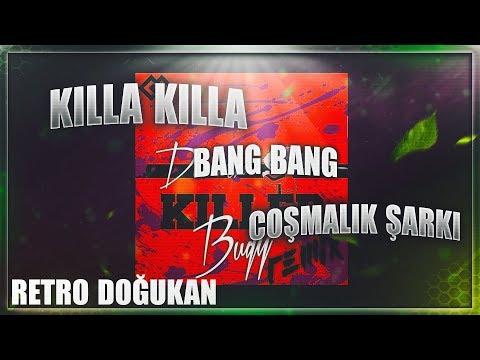 Killa Killa Bang Bang (YouTuber'ların Kanal Şarkıları)