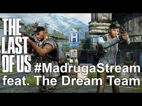 #MadrugaStream - The Last of Us Remastered/Rogue Legacy com DreamTeam (15/08/2015)