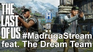 #MadrugaStream - The Last of Us Remastered/Rogue Legacy com DreamTeam (15/08/2015)
