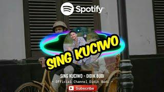 Download Sing Kuciwo - Didik Budi