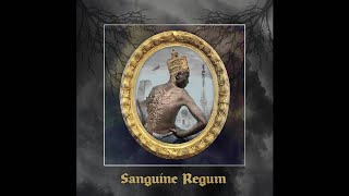 "Sanguine Regum ""The Martyr"""