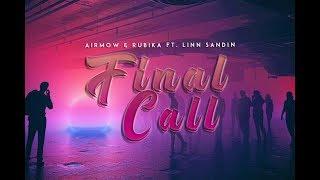 Airmow &amp Rubika - Final Call (Lyrics) ft Linn Sandin