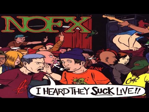 NOFX - I Heard They Suck Live!! [Full Album]