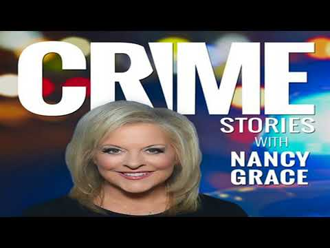 Crime Stories With Nancy Grace - October 17