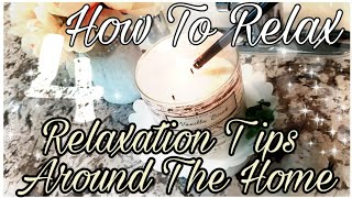 4 WAYS TO RELAX AT HOME//GROUP COLLAB