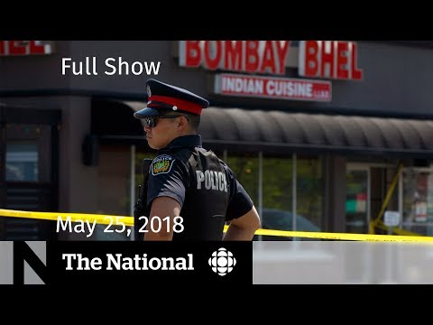 WATCH LIVE: The National for Friday May 25, 2018