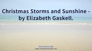 Christmas Storms and Sunshine   by Elizabeth Gaskell