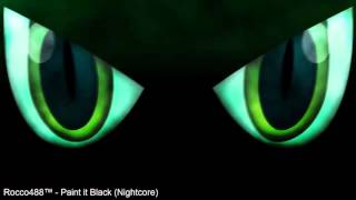 Rocco488™ -  Paint it Black (Nightcore)