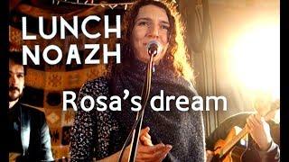 LUNCH NOAZH - Rosa's dream