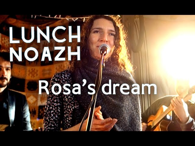 LUNCH NOAZH - Rosa's dream