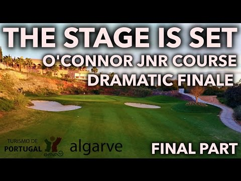 THE STAGE IS SET - DRAMATIC FINALE - O'Connor Jnr Course - Back Nine