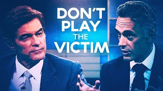 DON'T PLAY THE VICTIM - Powerful Motivational Video | Jordan Peterson