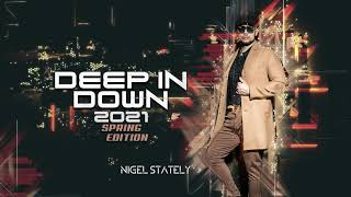 Nigel Stately - Deep in Down 2021(Spring Edition)