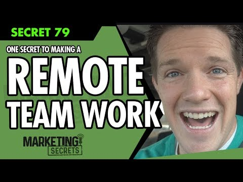 One Secret To Making A Remote Team Work